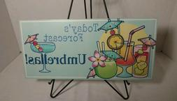 """Tropical Mixed Drinks Beach Party Wooden Sign """"Today's Forec"""